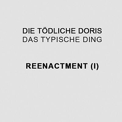 Die Tödliche Doris - Das Typische Ding - REENACTMENT (I)