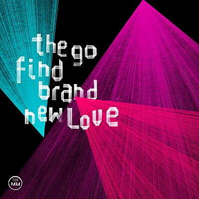 The Go Find - Brand New Love