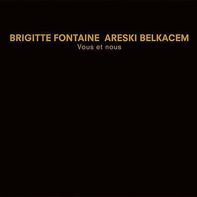 Brigitte Fontaine & Areski Belkacem - Vous et Nous