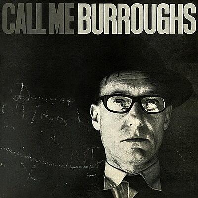 William Burroughs - Call Me Burroughs