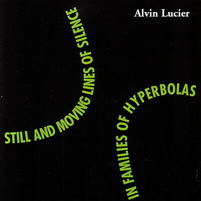Alvin Lucier - Still and Moving Lines of Silence in Families of Hyperbolas