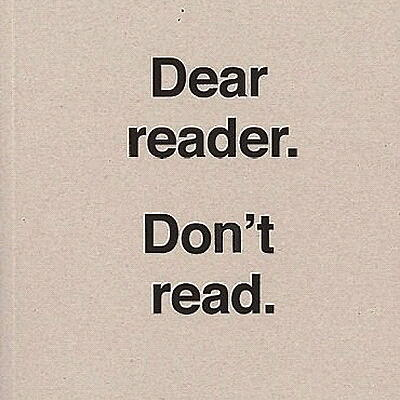 Ulises Carrión - Dear Reader. Don't Read