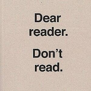 Ulises Carrión - Dear Reader. Don't Read
