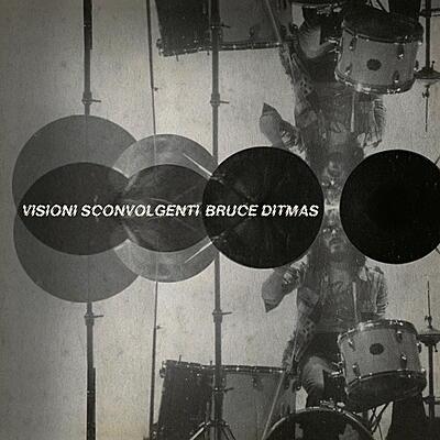 Bruce Ditmas - Visioni Sconvolgenti