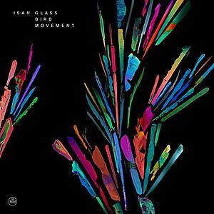 ISAN - Glass Bird Movement