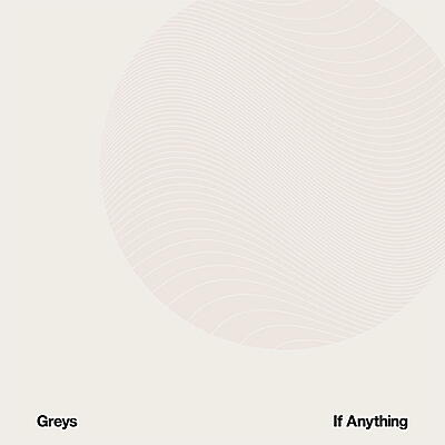 Greys - If Anything