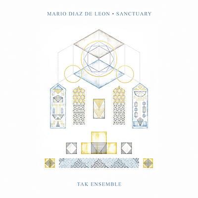 Mario Diaz de Leon (with TAK Ensemble) - Sanctuary