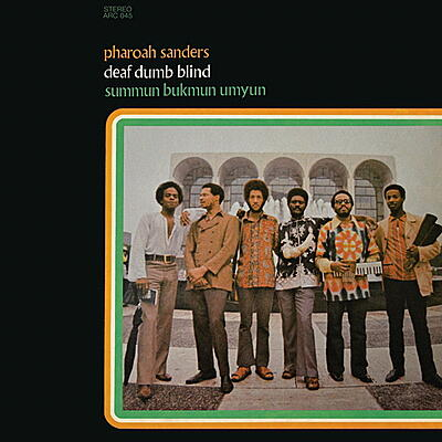 Pharoah Sanders - Summun Bukmun Umyun (Deaf Dumb Blind)