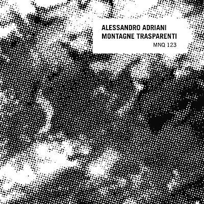 Alessandro Adriani - Montagne Trasparenti