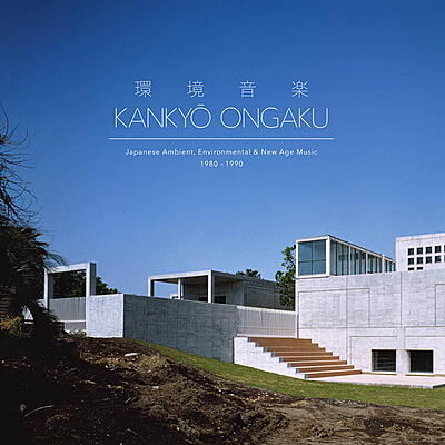 Various Artists - Kankyo Ongaku: Japanese Ambient, Environmental & New Age Music 1980-1990