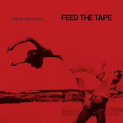 Orson Hentschel - Feed The Tape