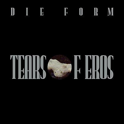 Die Form - Tears Of Eros