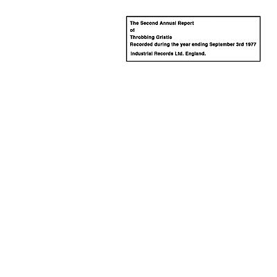 Throbbing Gristle - The Second Annual Report Of Throbbing Gristle