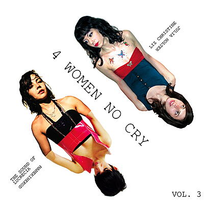 The Sound Of Lucrecia / Manekinekod / Julia Holter / Liz Christine - 4 Women No Cry Vol. 3