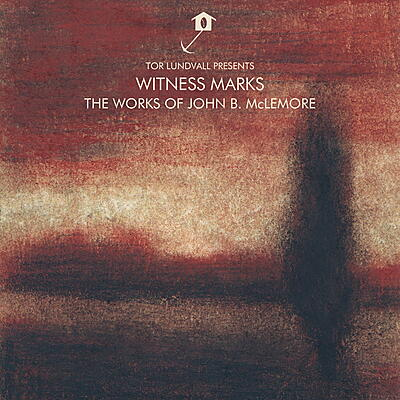 Tor Lundvall presents John B. McLemore - Witness Marks - The Works of John B. McLemore