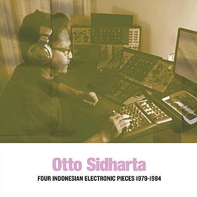Otto Sidharta - Indonesian Electronic Music 1979-1992