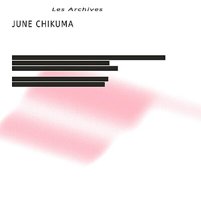 June Chikuma - Les Archives