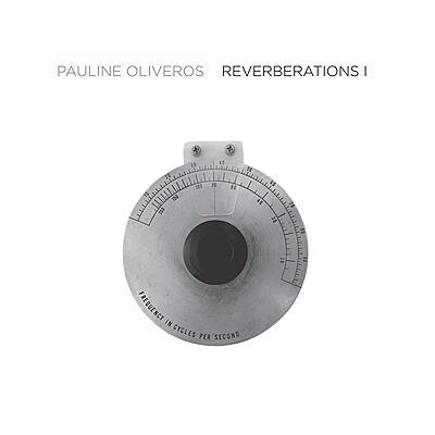 Pauline Oliveros - Reverberations 1