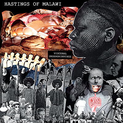 Hastings Of Malawi - Visceral Underskinnings