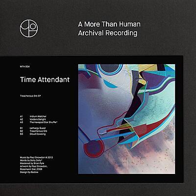 Time Attendant - Treacherous Orb EP