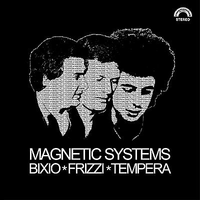 Bixio, Frizzi, Tempera - Magnetic Systems