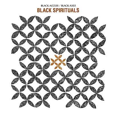 Black Spirituals - Black Access/Black Axes