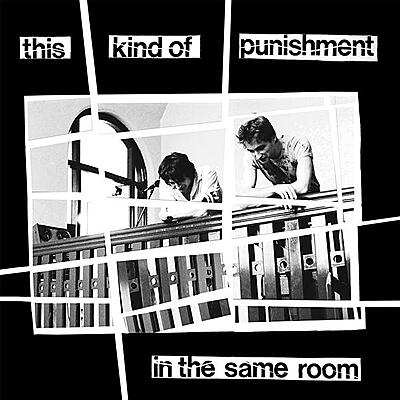 This Kind Of Punishment - In The Same Room