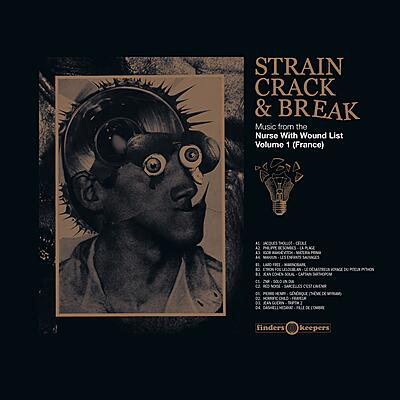 Various Artists - Strain Crack & Break (Music from the The Nurse With Wound List Vol. 1)