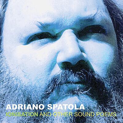 Adriano Spatola - Ionisation