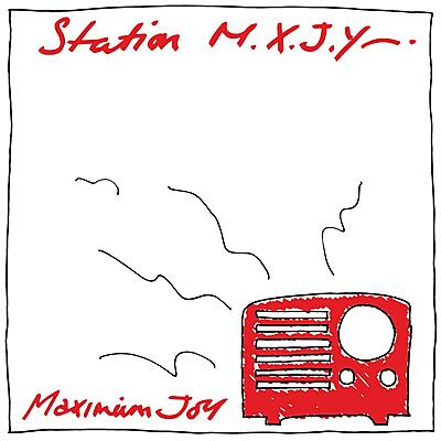 Maximum Joy - Station M.X.J.Y.