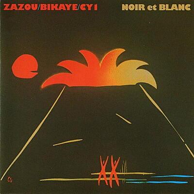 Zazou/Bikaye/CY1 - Noir et Blanc (Remastered)
