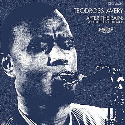 Teodross Avery - After The Rain: A Night For Coltrane