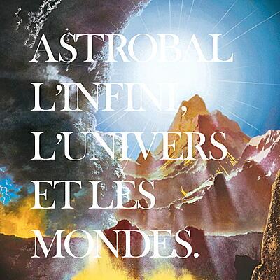 Astrobal - L'infini, L'univers Et Les Mondes ()
