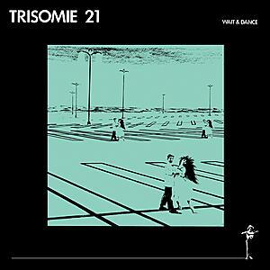Trisomie 21 - Wait and Dance