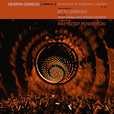Beth Gibbons & The Polish Radio Orchestra - Henryk Górecki: Symphony No. 3