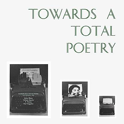 Various Artists - Towards A Total Poetry