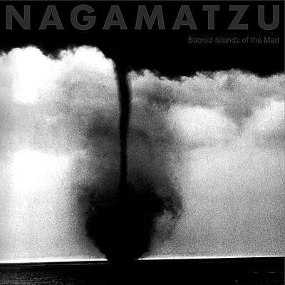 Nagamatzu - Sacred Island Of The Mad