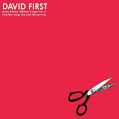 David First - Same Animal, Different Cages Vol. 3: Civil War Songs for Solo Harmonica
