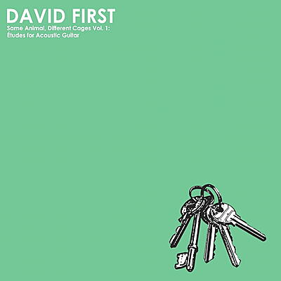 David First - Same Animal, Different Cages Vol. 1: Études for Acoustic Guitar