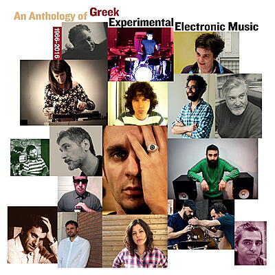 Various Artists - An Anthology Of Greek Experimental Electronic Music 1966-2016