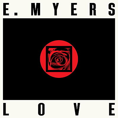 E. Myers - Love / Hate