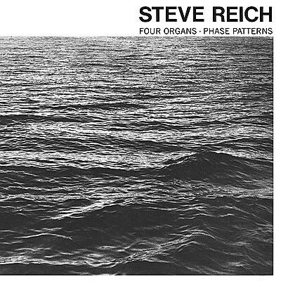 Steve Reich - Four Organs / Phase Patterns (US Version)