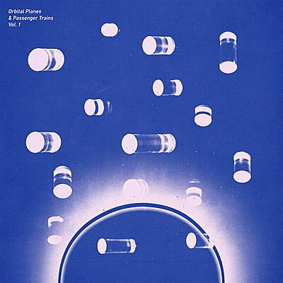Various Artists - Orbital Planes & Passenger Trains Vol.1