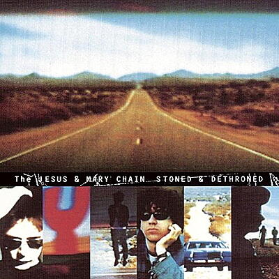 Jesus And Mary Chain - Stoned & Dethroned