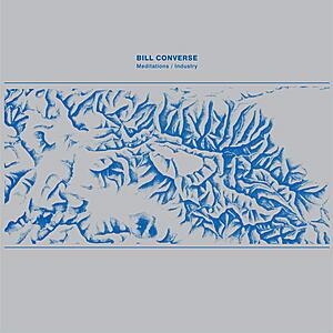 Bill Converse - Meditations / Industry