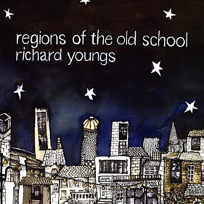 Richard Youngs - Regions of the Old School