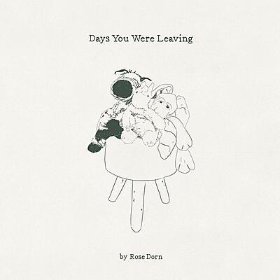 Rose Dorn - Days You Were Leaving