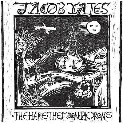 Jacob Yates - The Hare. The Moon. The Drone.