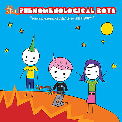 The Phenomenological Boys - Melodie, Melodie, Melodie & More Melodie