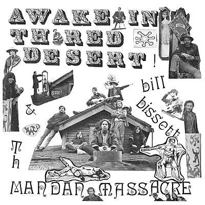 Bill Bissett & Th Mandan Massacre - Awake In Th Red Desert